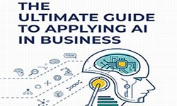 Image for The Ultimate Guide to Applying AI in Business